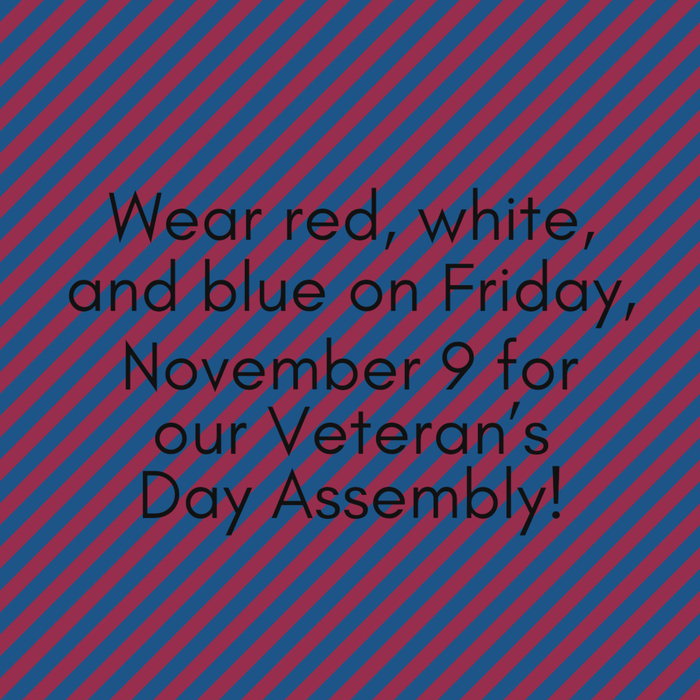 Don't forget to have your child wear red, white, and blue on Friday for our Veteran's Day Assembly!🇺🇸