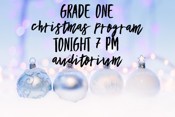 Grade 1 Program tonight at 7pm.