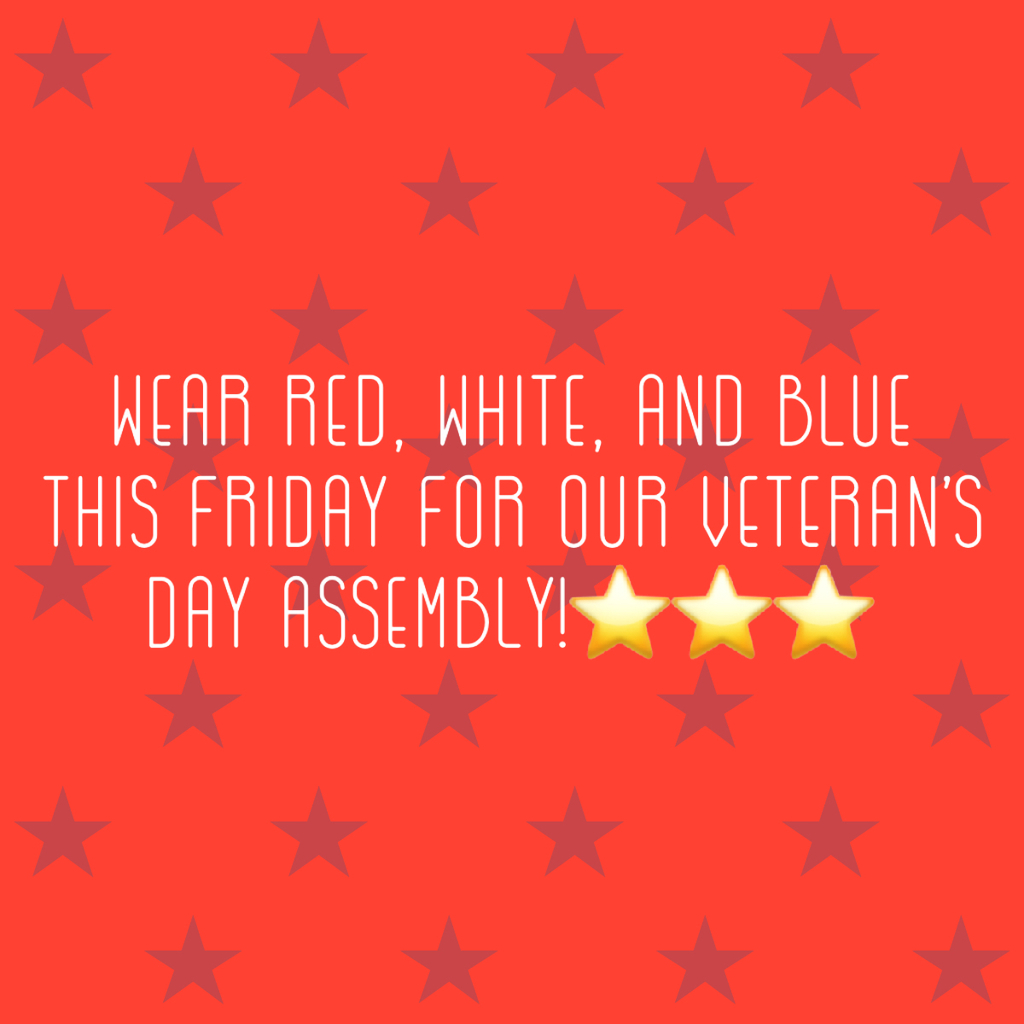 Don't forget about our Veteran's Day Assembly tomorrow!🇺🇸