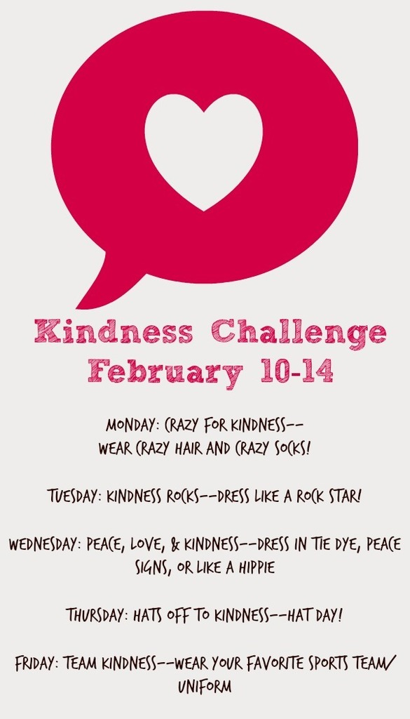 Next week is our Kindness Challenge!  We will be having special spirit days to show that kindness matters!  Check out the spirit day schedule!